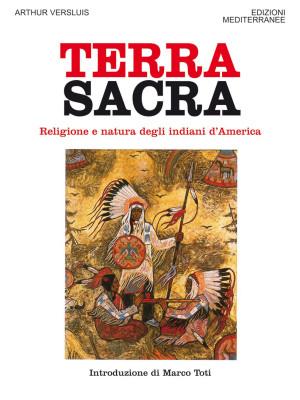 Terra sacra. Religione e natura degli indiani d'America