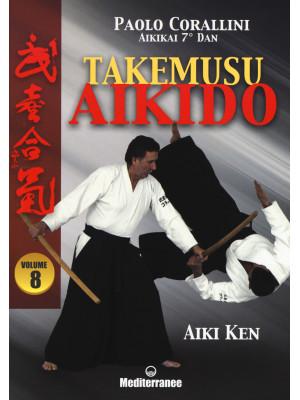 Takemusu aikido. Vol. 8: Aiki Ken