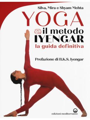 Yoga. Il metodo Iyengar. Ediz. illustrata