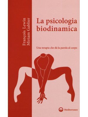 La psicologia biodinamica. Una terapia che dà la parola al corpo