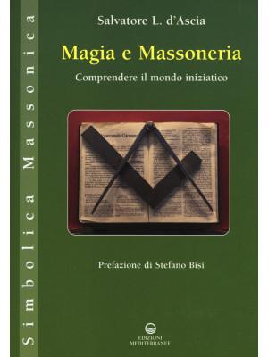 Magia e massoneria. Comprendere il mondo iniziatico