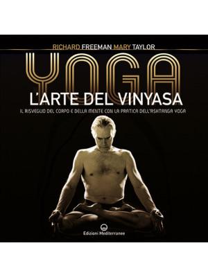 Yoga. L'arte del Vinyasa. Il risveglio del corpo e della mente con la pratica dell'Ashtanga yoga