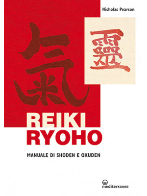 Reiki ryoho. Manuale di shoden e okuden