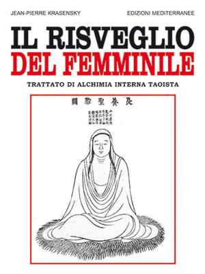 Il risveglio del femminile. Trattato di alchimia interna taoista