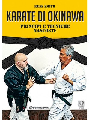 Karate di Okinawa. Principi e tecniche nascoste