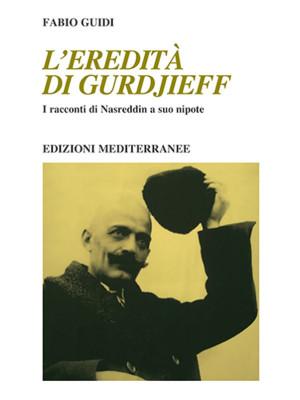 L'eredità di Gurdjieff. I racconti di Nasreddin a suo nipote