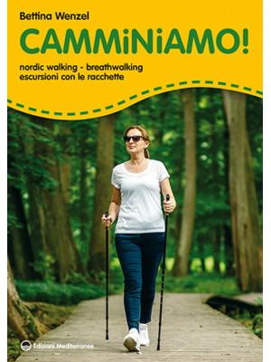 Camminiamo! Nordic walking, breathwalking, escursioni con le racchette