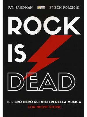 Rock is dead. Il libro nero sui misteri della musica. Con nuove storie