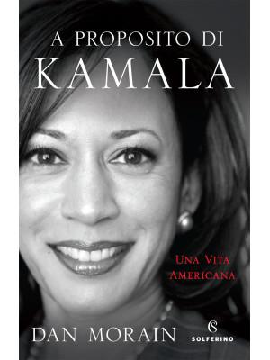A proposito di Kamala. Una vita americana