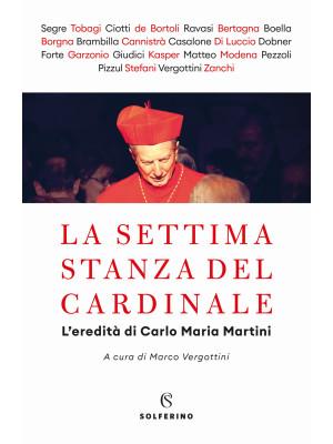 La settima stanza del cardinale. L'eredità di Carlo Maria Martini