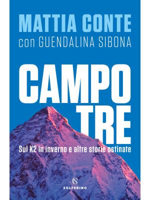 Campo tre. Sul K2 in inverno e altre storie ostinate