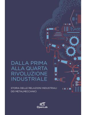 Dalla prima alla quarta rivoluzione industriale. Storia delle relazioni industriali dei metalmeccanici