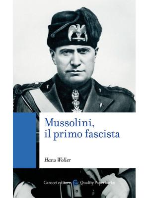 Mussolini, il primo fascista