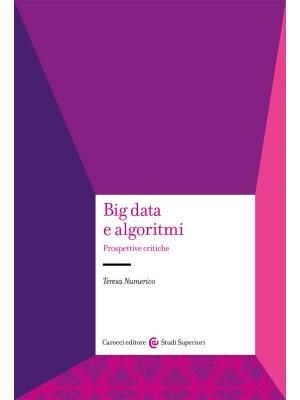 Big data e algoritmi. Prospettive critiche