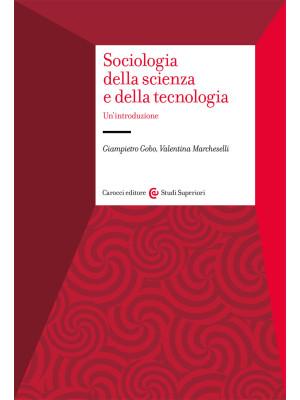 Sociologia della scienza e della tecnologia. Un'introduzione