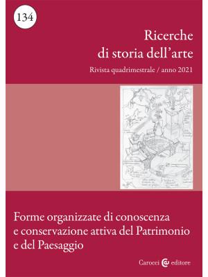 Ricerche di storia dell'arte (2021). Vol. 2: Forme organizzate di conoscenza e conservazione attiva del Patrimonio e del Paesaggio