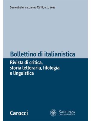 Bollettino di italianistica. Rivista di critica, storia letteraria, filologia e linguistica (2021). Vol. 1
