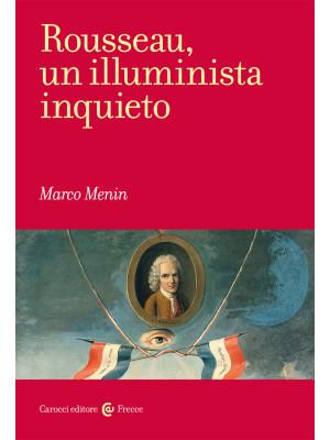 Rousseau, un illuminista inquieto