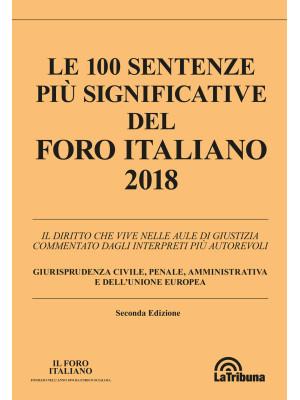 Le 100 sentenze più significative del Foro italiano 2018