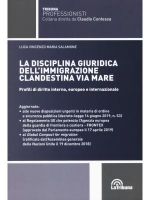 La disciplina giuridica dell'immigrazione clandestina via mare. Profili di diritto interno, europeo e internazionale