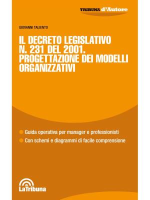 Il Decreto Legislativo n. 231 del 2001. Progettazione dei modelli organizzativi