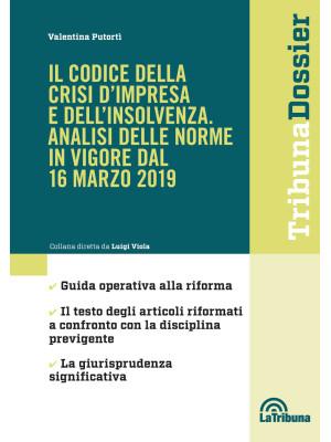 Il codice della crisi d'impresa e dell'insolvenza. Analisi delle norme in vigore dal 16 marzo 2019