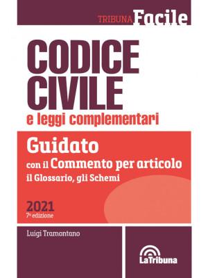 Codice civile e leggi complementari. Guidato con il commento per articolo, il glossario, gli schemi