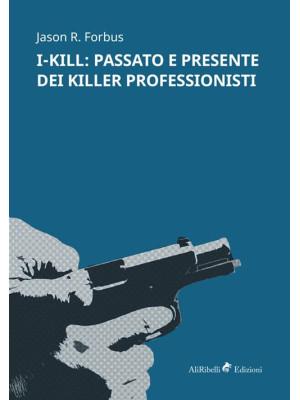 I-Kill: passato e presente dei killer professionisti