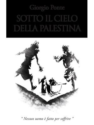 Sotto il cielo della Palestina. Nessun uomo è fatto per soffrire: Levi-Giairo-Yokabe