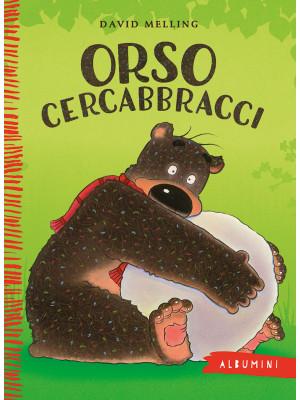 Orso Cercabbracci. Ediz. a colori