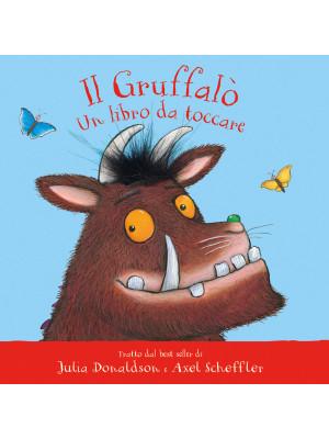 Il Gruffalò. Un libro da toccare. Ediz. a colori