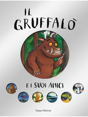Il Gruffalò e i suoi amici. Ediz. illustrata