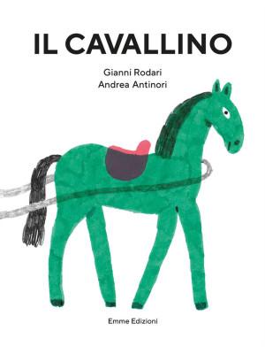 Il cavallino. Ediz. illustrata