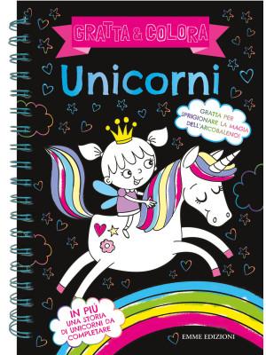 Unicorni. Gratta & colora. Ediz. a spirale