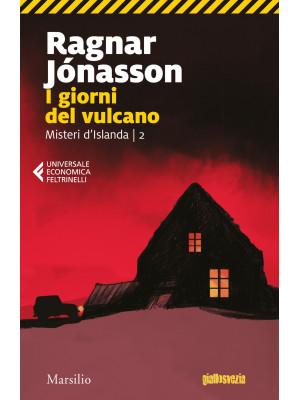 I giorni del vulcano. Misteri d'Islanda. Vol. 2