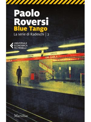 Blue tango. La serie di Radeschi. Vol. 2