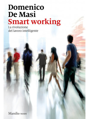 Smart working. La rivoluzione del lavoro intelligente