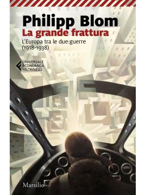La grande frattura. L'Europa tra le due guerre (1918-1938)