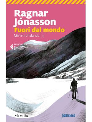 Fuori dal mondo. Misteri d'Islanda. Vol. 3