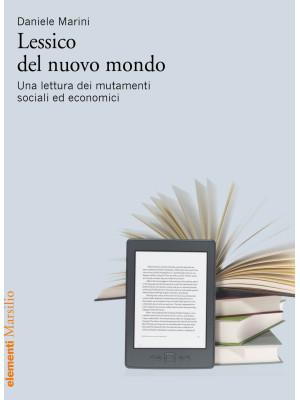 Lessico del nuovo mondo. Una lettura dei mutamenti sociali ed economici