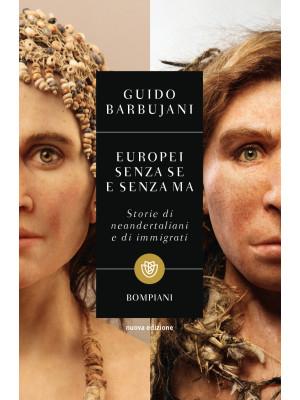 Europei senza se e senza ma. Storie di neandertaliani e di immigrati