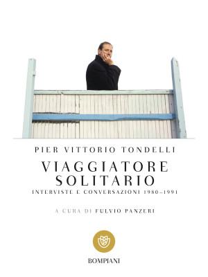 Viaggiatore solitario. Interviste e conversazioni 1980-1991