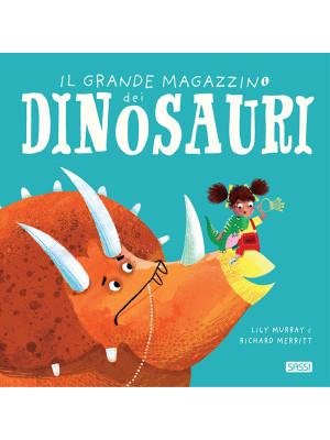 Il grande magazzino dei dinosauri. Ediz. a colori