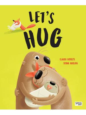 Let's hug. Ediz. a colori