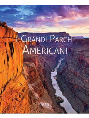 I grandi parchi americani. Ediz. illustrata