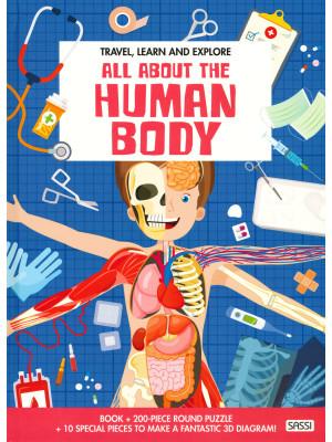 All about the human body. Travel, learn and explore. Ediz. a colori. Con gadget