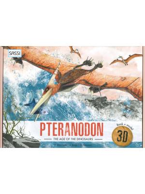 The age of dinosaurs. 3D pteranodon. Ediz. a colori. Con Giocattolo