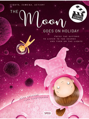 The moon goes on holiday. Lights, Camera, Action!