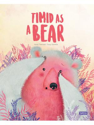 Timid as a bear. Ediz. a colori