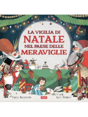 La vigilia di Natale nel Paese delle Meraviglie. Ediz. a colori